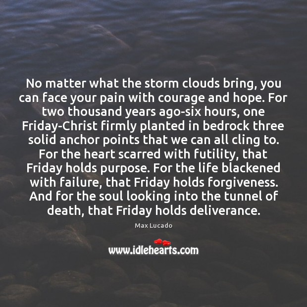 No matter what the storm clouds bring, you can face your pain Image