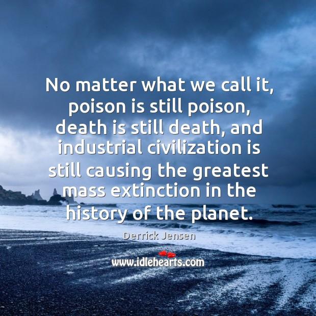 Image, No matter what we call it, poison is still poison, death is still death