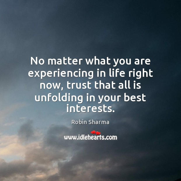 No matter what you are experiencing in life right now, trust that Image