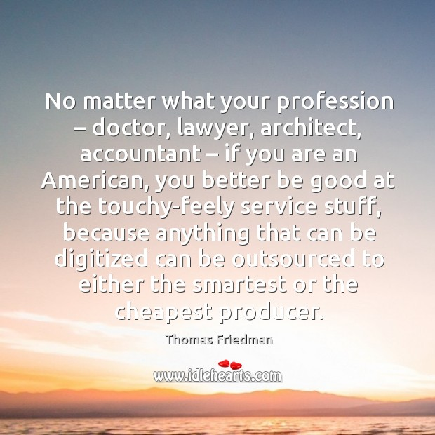 Image, No matter what your profession – doctor, lawyer, architect, accountant – if you are