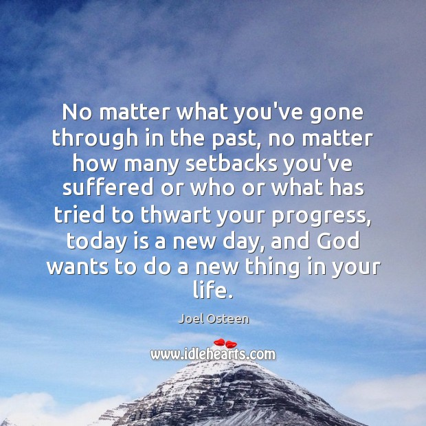 No matter what you've gone through in the past, no matter how Image