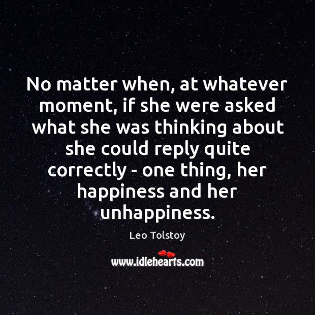 Image, No matter when, at whatever moment, if she were asked what she