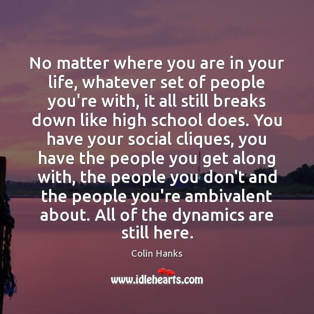 No matter where you are in your life, whatever set of people Image