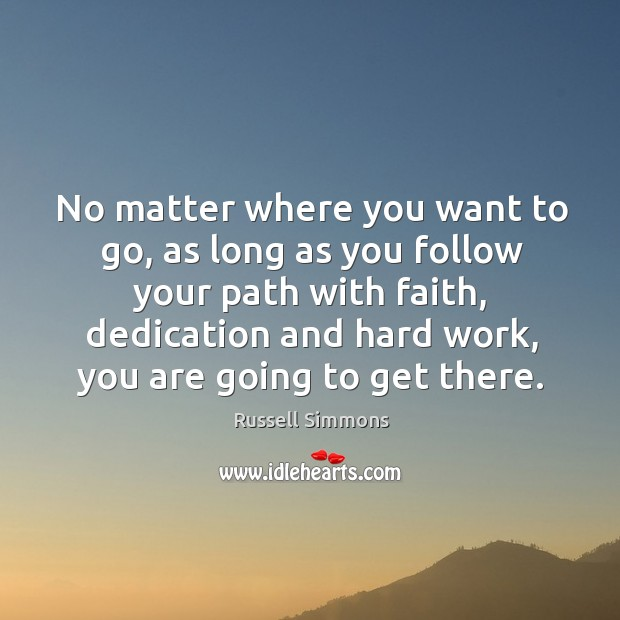 Image, No matter where you want to go, as long as you follow