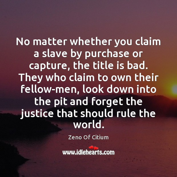 No matter whether you claim a slave by purchase or capture, the Image