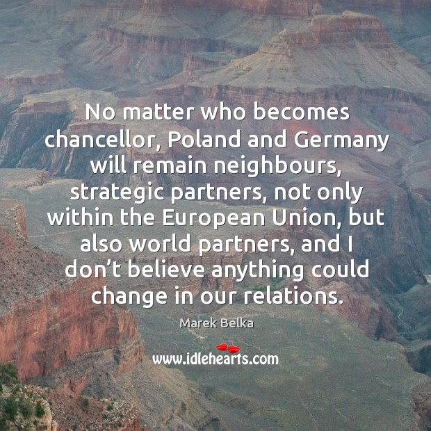 Image, No matter who becomes chancellor, poland and germany will remain neighbours, strategic partners