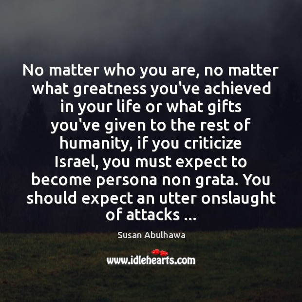 Image, No matter who you are, no matter what greatness you've achieved in