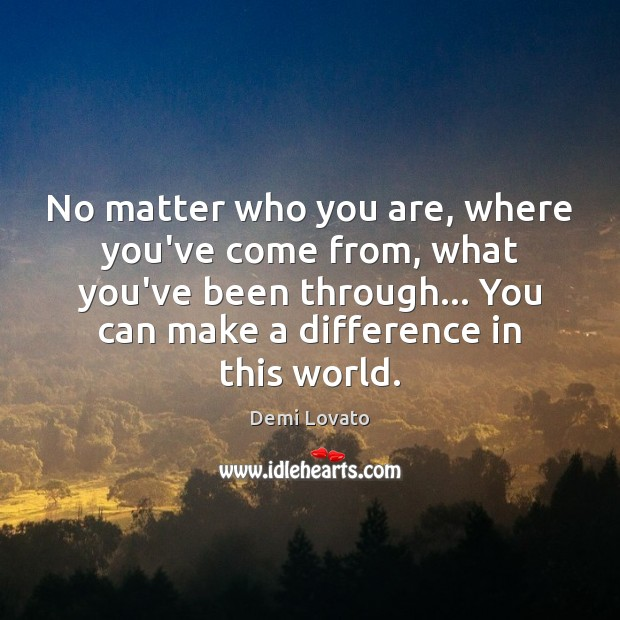 Image, No matter who you are, where you've come from, what you've been