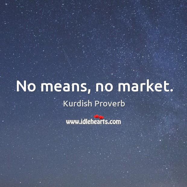 Image, No means, no market.