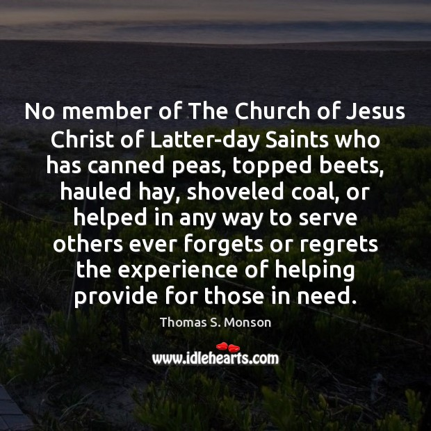 No member of The Church of Jesus Christ of Latter-day Saints who Thomas S. Monson Picture Quote