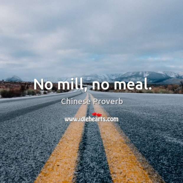 Image, No mill, no meal.