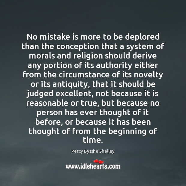 No mistake is more to be deplored than the conception that a Mistake Quotes Image