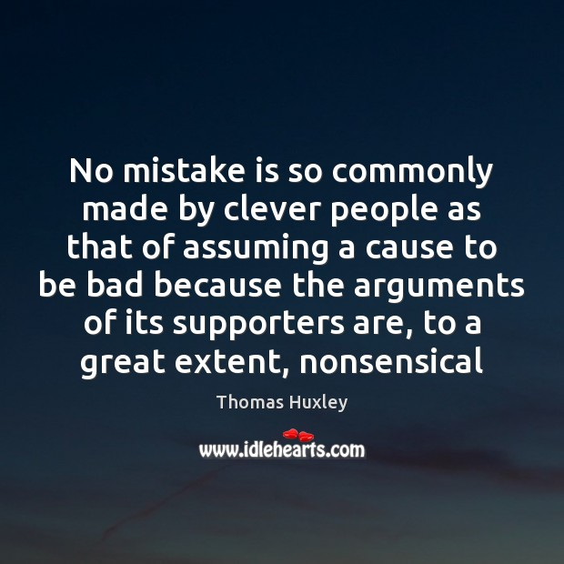 No mistake is so commonly made by clever people as that of Mistake Quotes Image