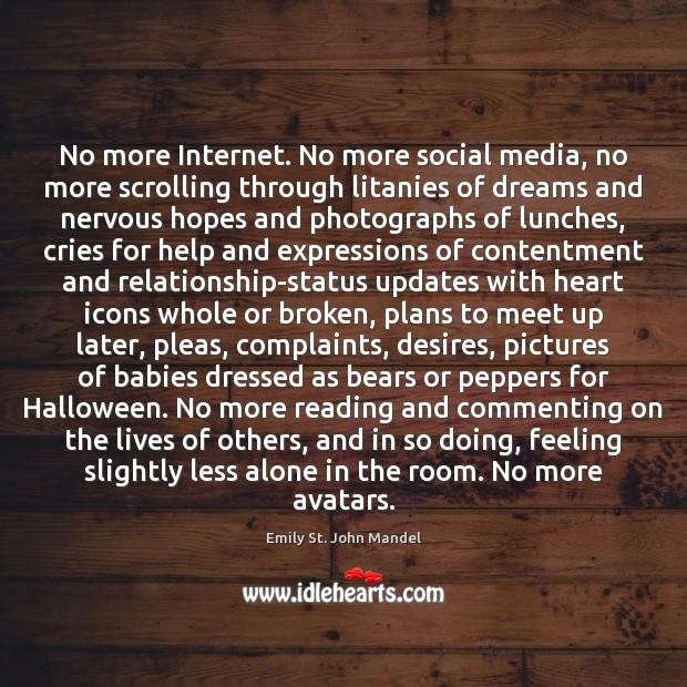 No more Internet. No more social media, no more scrolling through litanies Halloween Quotes Image
