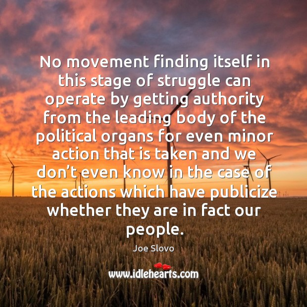 No movement finding itself in this stage of struggle can operate by getting authority from Image