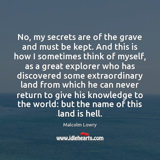 No, my secrets are of the grave and must be kept. And Image