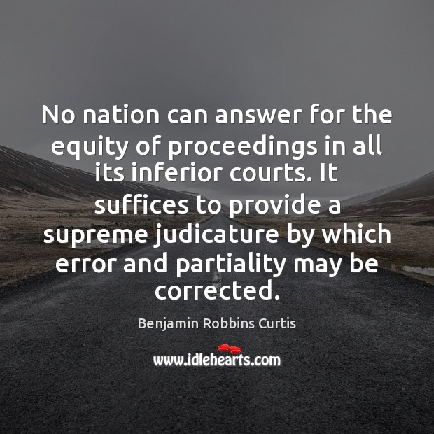 Image, No nation can answer for the equity of proceedings in all its