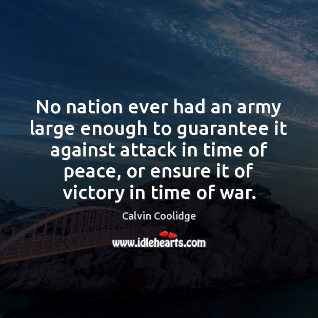 No nation ever had an army large enough to guarantee it against Image