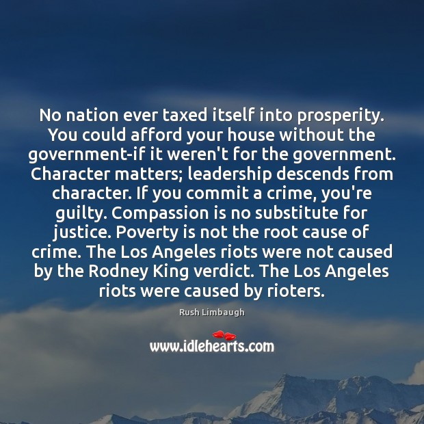No nation ever taxed itself into prosperity. You could afford your house Image