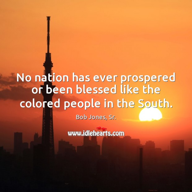 No nation has ever prospered or been blessed like the colored people in the South. Image