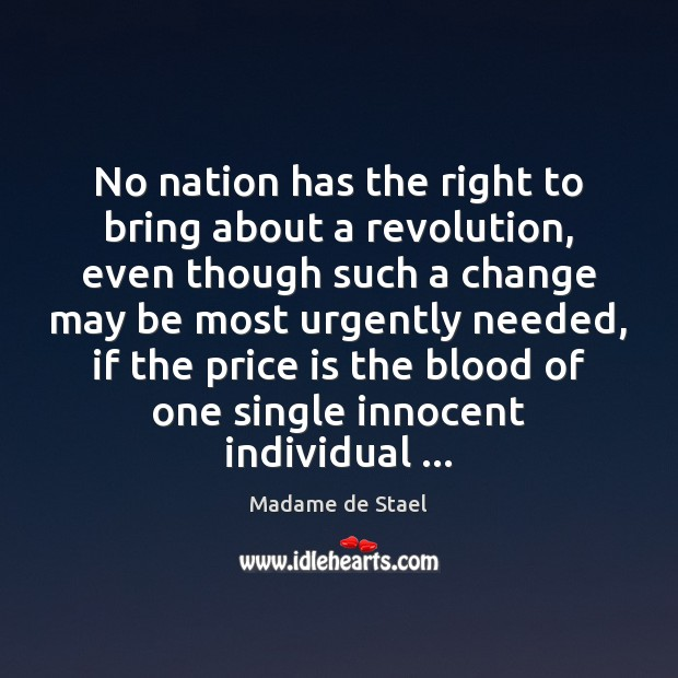 No nation has the right to bring about a revolution, even though Madame de Stael Picture Quote