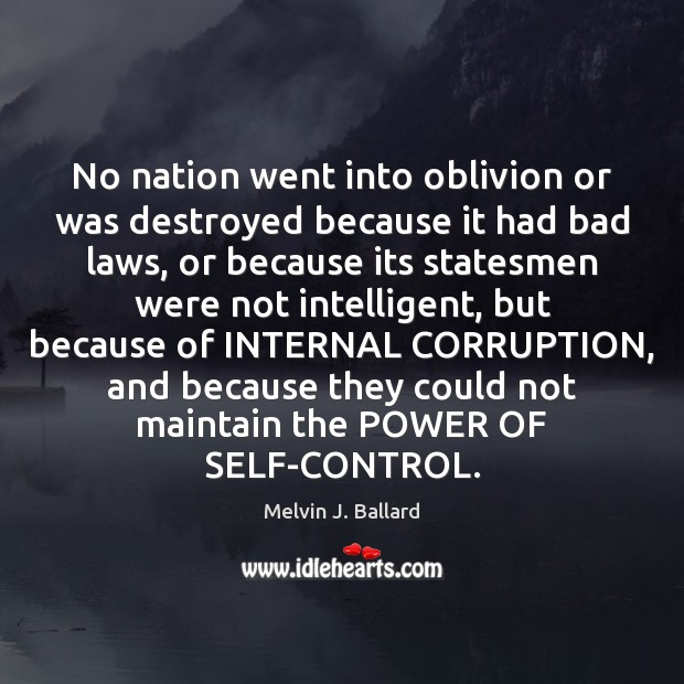 Image, No nation went into oblivion or was destroyed because it had bad