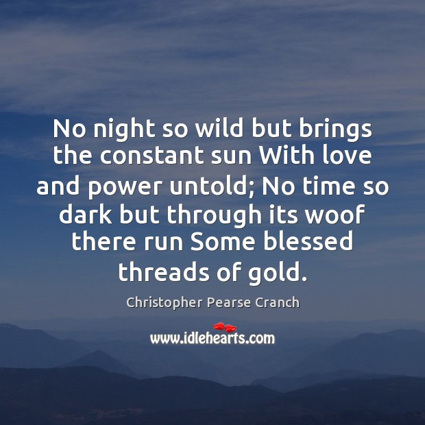 No night so wild but brings the constant sun With love and Image