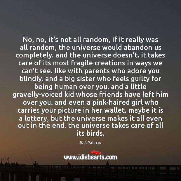 Image, No, no, it's not all random, if it really was all random,