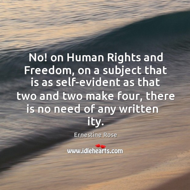 No! on human rights and freedom, on a subject that is as self-evident as that two and two make four Image