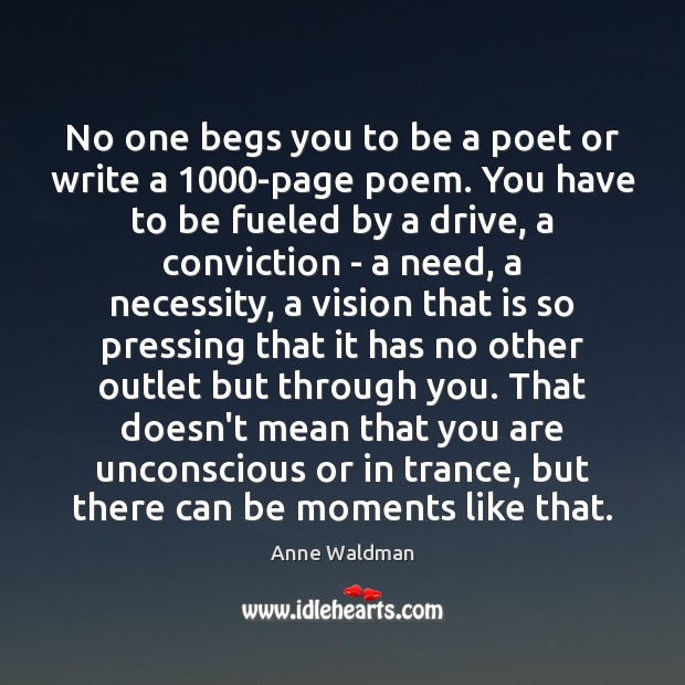 Image, No one begs you to be a poet or write a 1000-page