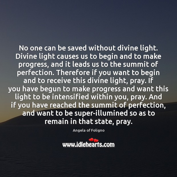 Image, No one can be saved without divine light. Divine light causes us