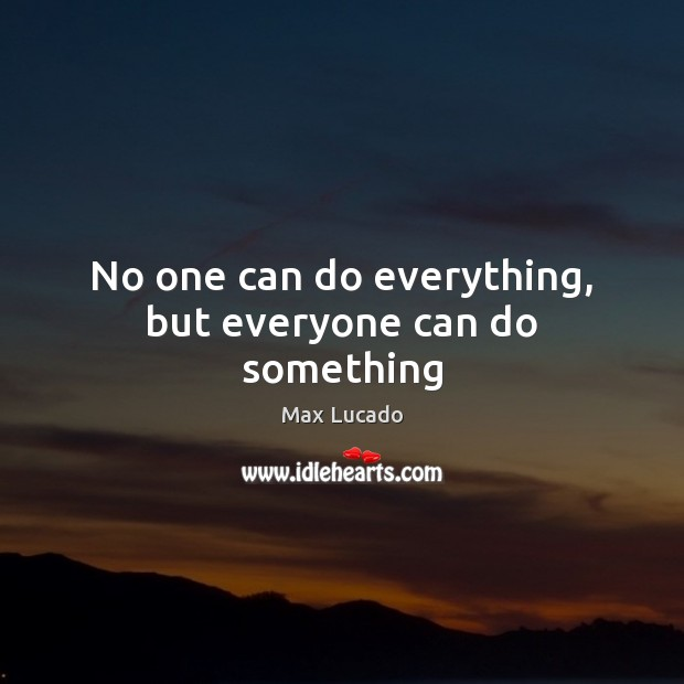 Image, No one can do everything, but everyone can do something