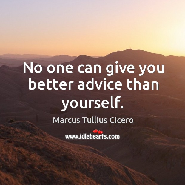 Image, No one can give you better advice than yourself.