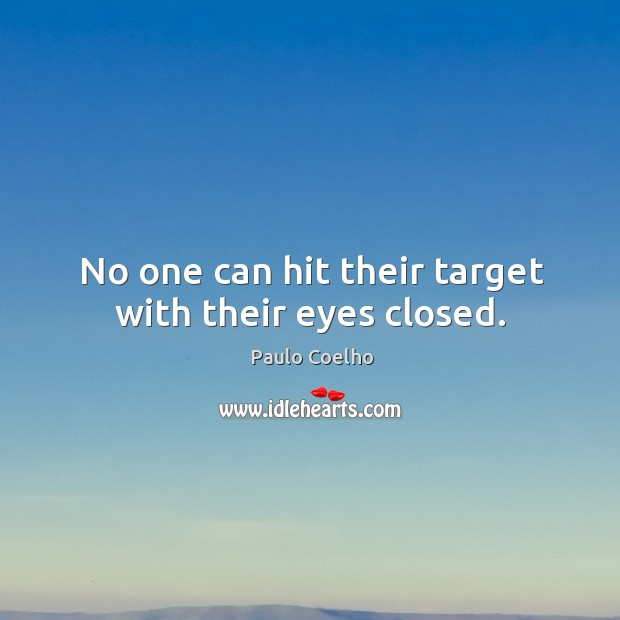 Image, No one can hit their target with their eyes closed.