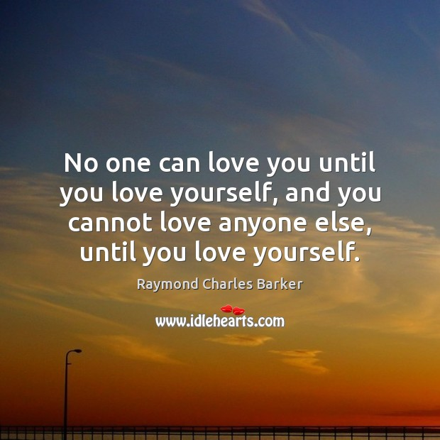 No one can love you until you love yourself, and you cannot Love Yourself Quotes Image