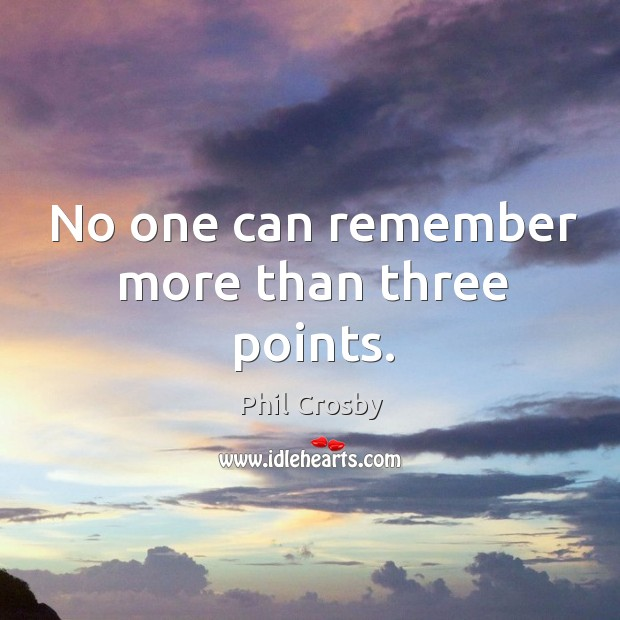 No one can remember more than three points. Image