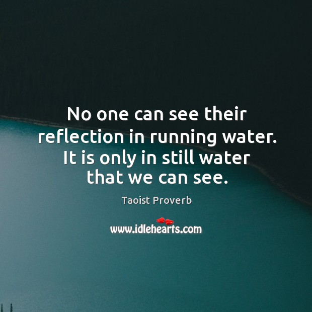 Image, No one can see their reflection in running water.