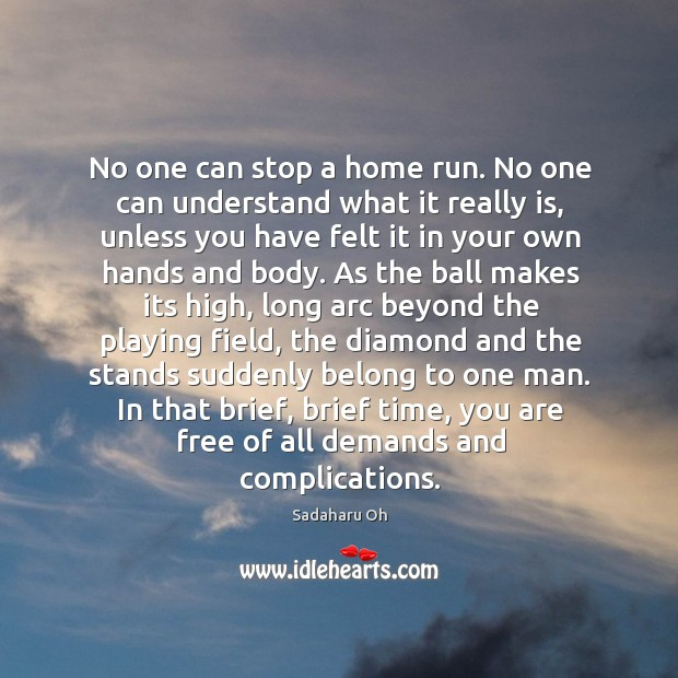 Sadaharu Oh Picture Quote image saying: No one can stop a home run. No one can understand what