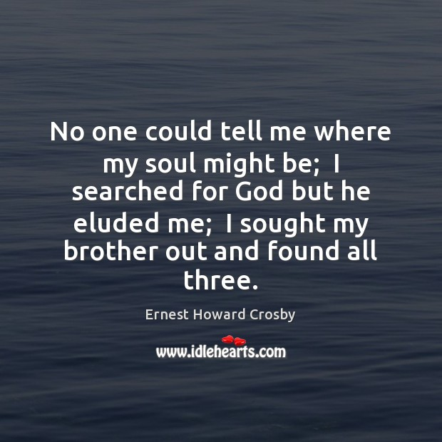 No one could tell me where my soul might be;  I searched Image