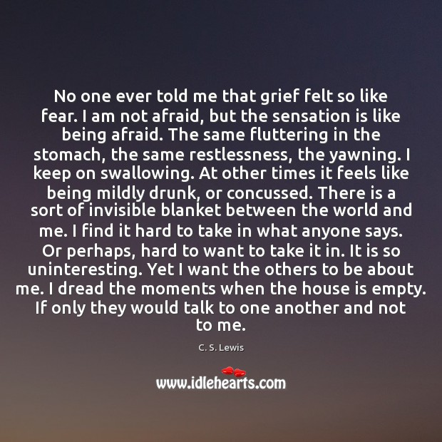 No one ever told me that grief felt so like fear. I Image
