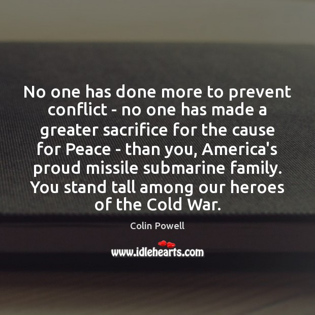 No one has done more to prevent conflict – no one has Colin Powell Picture Quote