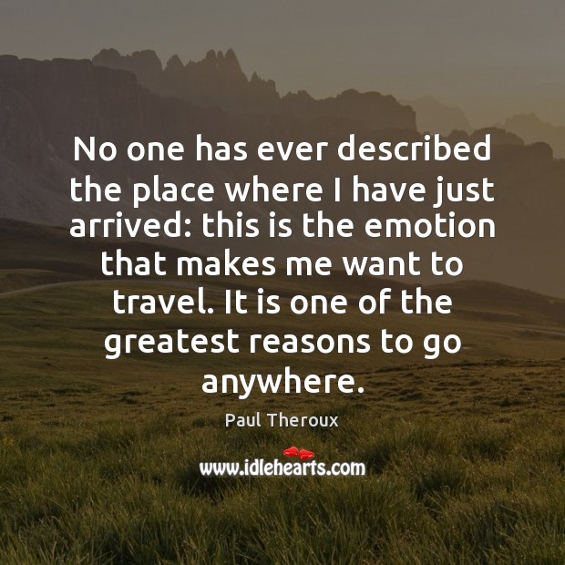 No one has ever described the place where I have just arrived: Emotion Quotes Image