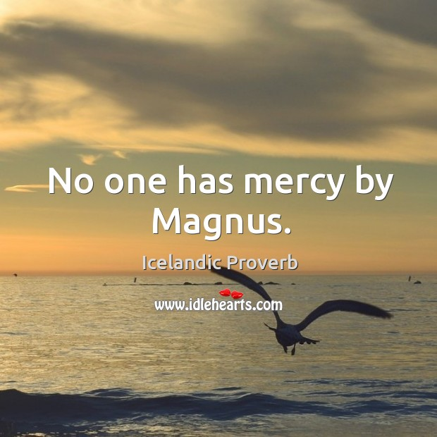 No one has mercy by magnus. Icelandic Proverbs Image