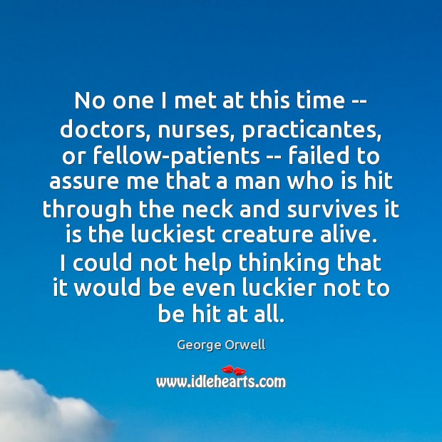 No one I met at this time — doctors, nurses, practicantes, or Image