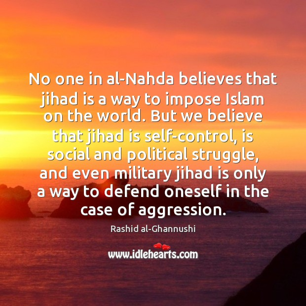 Image, No one in al-Nahda believes that jihad is a way to impose