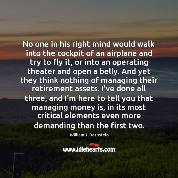 No one in his right mind would walk into the cockpit of Money Quotes Image