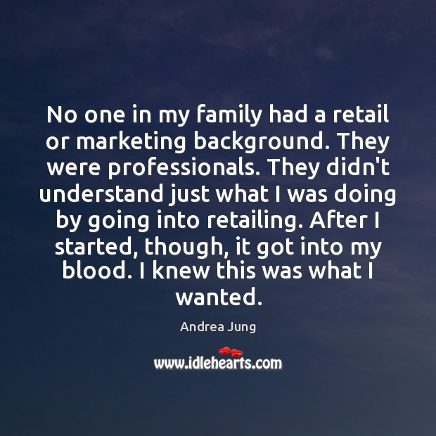 Image, No one in my family had a retail or marketing background. They