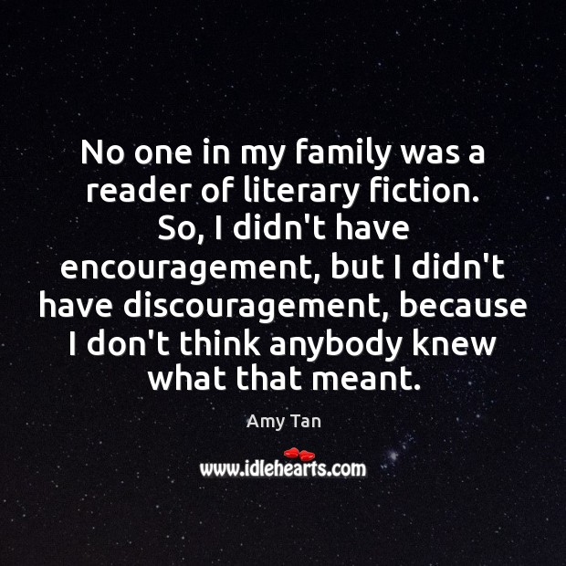 No one in my family was a reader of literary fiction. So, Image