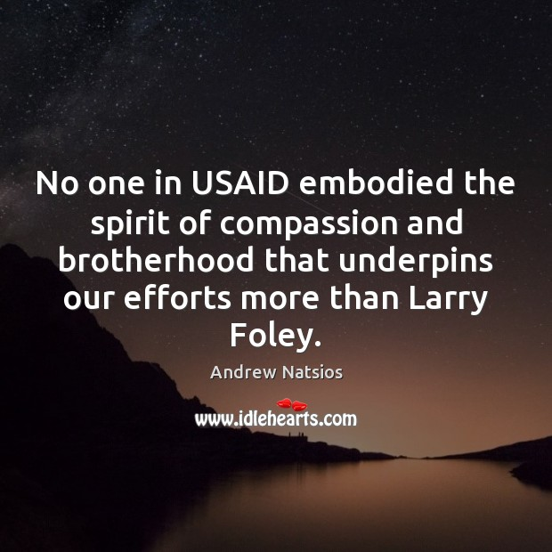 Image, No one in USAID embodied the spirit of compassion and brotherhood that
