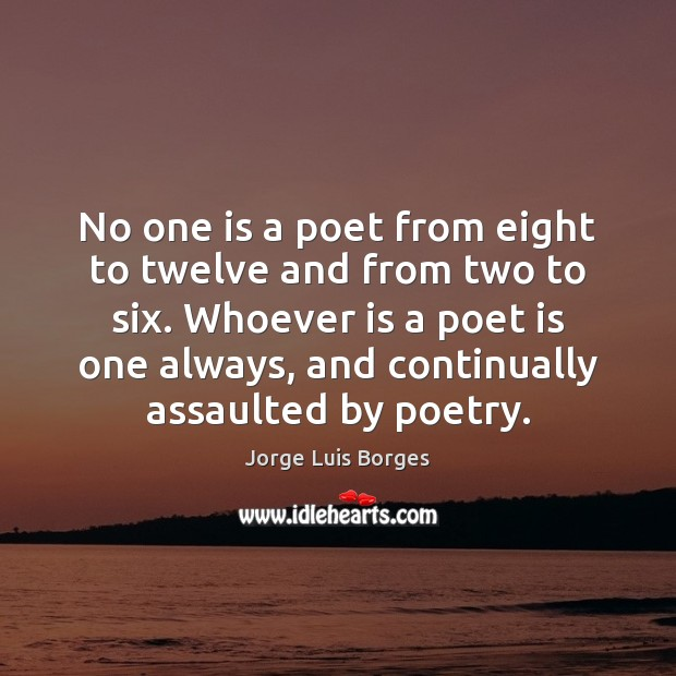 Image, No one is a poet from eight to twelve and from two